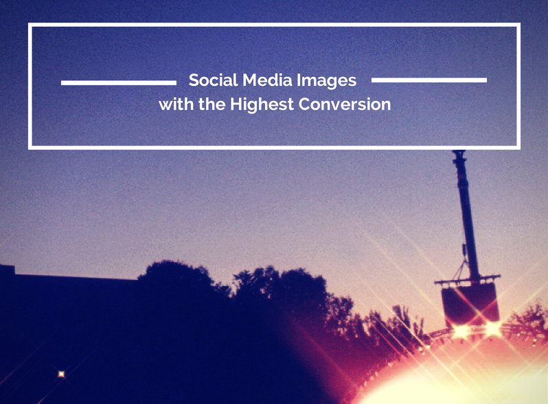 Social Media Images with the Highest Conversion